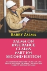 Zalma on Insurance Claims Part 104 Second Edition: A Comprehensive Review of the law and Practicalities of Property, Casualty and Liability Insurance Cover Image