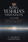King Yeshua's Visitation: Awaking to His Parousia As a Thief in the Night Cover Image