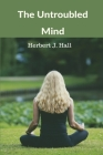 The Untroubled Mind Cover Image