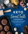 Keto Sweet Tooth Cookbook: 80 Low-carb Ketogenic Dessert Recipes for Cakes, Cookies, Pies, Fat Bombs, Shakes, Ice Cream, and More Cover Image