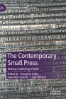 The Contemporary Small Press: Making Publishing Visible (New Directions in Book History) Cover Image