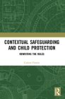 Contextual Safeguarding and Child Protection: Rewriting the Rules Cover Image