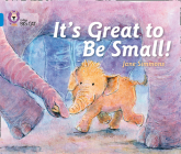 It's Great To Be Small! (Collins Big Cat) Cover Image
