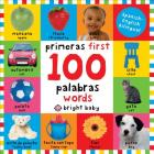First 100 Words Bilingual: Primeras 100 palabras - Spanish-English Bilingual Cover Image