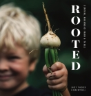 Rooted: Central Arkansas Table & Farm Cover Image