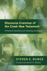 Discourse Grammar of the Greek New Testament: A Practical Introduction for Teaching and Exegesis (Lexham Bible Reference) Cover Image