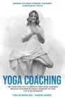 Yoga Coaching: Use your practice to resolve emotional baggage, master your mind & create harmony in your life & relationships Cover Image