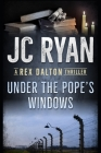 Under The Pope's Windows: A Rex Dalton Thriller Cover Image