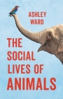 The Social Lives of Animals Cover Image