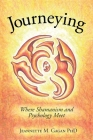 Journeying: Where Shamanism and Psychology Meet Cover Image
