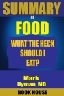 SUMMARY Of Food: What the Heck Should I Eat? Cover Image
