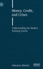 Money, Credit, and Crises: Understanding the Modern Banking System Cover Image