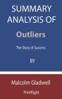 Summary Analysis Of Outliers: The Story of Success By Malcolm Gladwell Cover Image