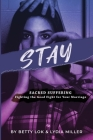 Stay: Sacred Suffering: Fighting the Good Fight For Your Marriage Cover Image