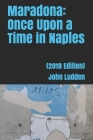 Maradona: Once Upon a Time in Naples: (2018 Edition) Cover Image