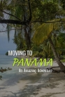 Moving to Panama: An Amazing Adventure: Panama Coastline Cover Image
