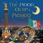 The Moon Over Mexico Cover Image