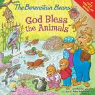 Berenstain Bears: God Bless the Animals Cover Image