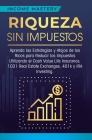 Riqueza sin impuestos: Aprenda las estrategias y atajos de los ricos para reducir los impuestos utilizando el Cash Value Life Insurance, 1031 Cover Image