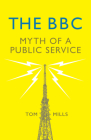 The BBC: Myth of a Public Service Cover Image