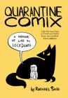 Quarantine Comix: A Memoir of Life in Lockdown Cover Image