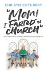 Mom! I Farted in Church: One Type A Mama's Journey Learning to Laugh and Let Go Cover Image