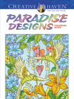 Creative Haven Paradise Designs Coloring Book (Creative Haven Coloring Books) Cover Image