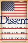 Dissent: The History of an American Idea Cover Image