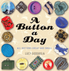 A Button a Day: All buttons great and small Cover Image