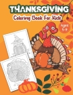 Thanksgiving Coloring Books For Kids ages 5-9: A Fun and Easy Thanksgiving Coloring Pages for Kids Toddlers and Preschoolers Collection of Over 50 Fun Cover Image