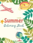 Summer Coloring Book: Summer Time Coloring Book For Kids: Beach Life and Summer-Themed Coloring Pages For Kids Ages 4-8 Cover Image