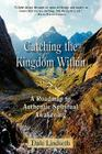 Catching the Kingdom Within Cover Image