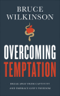 Overcoming Temptation: Break Away from Captivity and Embrace God's Freedom (Freedom Prayers) Cover Image