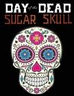 Day Of Dead sugar skull: 30 + Easy & beautiful dia de los muertos designs To Draw Cover Image