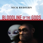 Bloodline of the Gods Lib/E: Unravel the Mystery in the Human Blood Type to Reveal the Aliens Among Us Cover Image