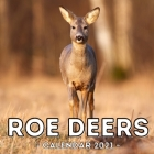 Roe Deers Calendar 2021: 16-Month Calendar, Cute Gift Idea For Deer Lovers Women & Men Cover Image
