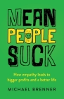 Mean People Suck: How Empathy Leads to Bigger Profits and a Better Life Cover Image