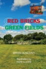 Red Bricks and Green Fields Cover Image