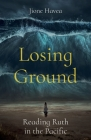 Losing Ground: Reading Ruth in the Pacific Cover Image