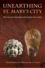 Unearthing St. Mary's City: Fifty Years of Archaeology at Maryland's First Capital Cover Image