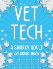 Vet Tech: A Snarky, Relatable, Humorous and Inspirational Stress Relieving Designs and Relaxation Adult Coloring Book - Funny Gi Cover Image