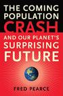The Coming Population Crash: and Our Planet's Surprising Future Cover Image