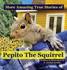 More Amazing True Stories of Pepito The Squirrel Cover Image