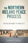 The Northern Ireland Peace Process: From Armed Conflict to Brexit Cover Image