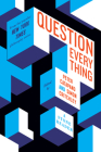 Question Everything: A Stone Reader Cover Image