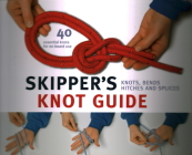 Skipper's Knot Guide: Knots, Bends, Hitches and Splices Cover Image