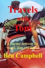TRAVELS with TOM: A Journey Between the World, Tom and Me Cover Image