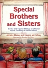 Special Brothers and Sisters: Stories and Tips for Siblings of Children with Special Needs, Disability or Serious Illness Cover Image