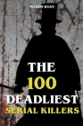 The 100 Deadliest Serial Killers Cover Image
