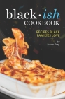 Blackish Cookbook: Recipes Black Families Love Cover Image